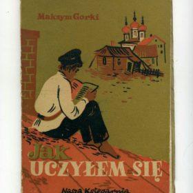 Горький А.М. О том, как я учился писать». (На польском яз.). Варшава. 1951.